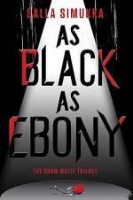 As Black as Ebony (The Snow White Trilogy, #3)