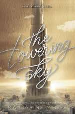 The Towering Sky (Thousandth Floor, #3)
