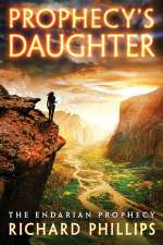 Prophecy's Daughter (The Endarian Prophecy, #2)