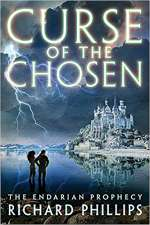 Curse of the Chosen (The Endarian Prophecy, #3)