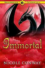 Immortal (The Dragonrider Chronicles, #4)
