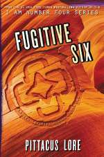 Fugitive Six (Lorien Legacies Reborn, #2)