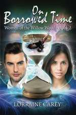 On Borrowed Time (Women of the Willow Wood, #2)