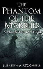 The Phantom of the Marshes (Hal Bishop Mysteries, #3)