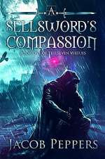A Sellsword's Compassion (Seven Virtues, #1)