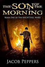 The Son of the Morning (The Nightfall Wars, #1)