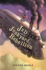 Jed and the Junkyard Rebellion (Jed and the Junkyard War, #2)