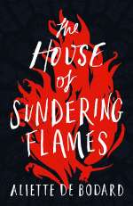 The House of Sundering Flames (A Dominion of the Fallen, #3)