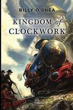 Kingdom of Clockwork (Kingdom of Clockwork, #1)