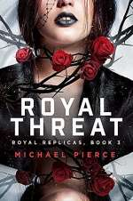 Royal Threat (Royal Replicas, #3)