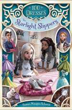 The Starlight Slippers (100 Dresses, #3)