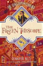The Frozen Telescope (The Uncommoners, #3)