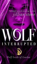 Wolf, Interrupted (Wolf Lords of London, #1)