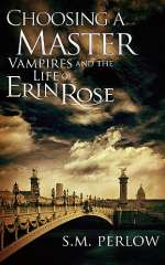 Choosing a Master (Vampires and the Life of Erin Rose, #1)