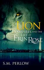 Lion (Vampires and the Life of Erin Rose, #3)