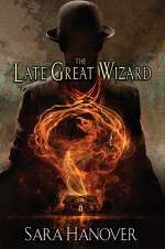 The Late Great Wizard (Wayward Mages, #1)