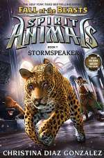 Stormspeaker (Spirit Animals: Fall of the Beasts, #7)