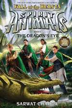 The Dragon's Eye (Spirit Animals: Fall of the Beasts, #8)