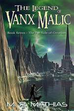 The Far Side of Creation (The Legend of Vanx Malic, #7)