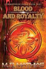 Blood and Royalty (The Dragoneers, #6)