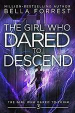 The Girl Who Dared to Descend (The Girl Who Dared to Think, #3)