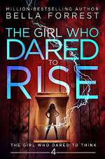 The Girl Who Dared to Rise (The Girl Who Dared to Think, #4)
