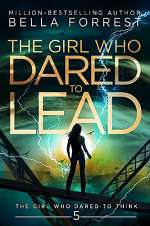 The Girl Who Dared to Lead (The Girl Who Dared to Think, #5)