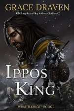 The Ippos King (Wraith Kings, #3)