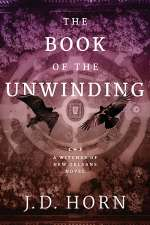 The Book of the Unwinding (Witches of New Orleans, #2)