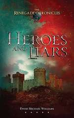 Heroes and Liars (The Renegade Chronicles, #2)