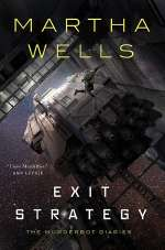 Exit Strategy (The Murderbot Diaries (novellas), #4)