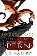 Dragon's Code: Anne McCaffrey's Dragonriders of Pern