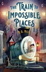 The Train to Impossible Places: A Cursed Delivery (The Train to Impossible Places, #1)