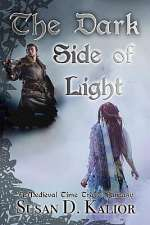 The Dark Side of Light: A Medieval Time Travel Fantasy
