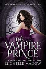 The Vampire Prince (Dark World: The Vampire Wish , #2)