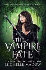 The Vampire Fate (Dark World: The Vampire Wish , #4)