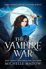 The Vampire War (Dark World: The Vampire Wish , #5)