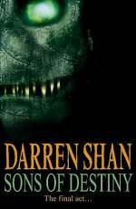 Sons of Destiny (The Saga of Darren Shan #12)