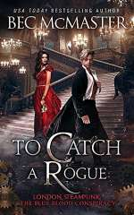 To Catch a Rogue (London Steampunk: The Blue Blood Conspiracy, #4)