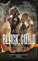 Black Guild: Second Book from the Tales of the Black Powder Wars (Black Powder, #2)