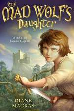 The Mad Wolf's Daughter (The Mad Wolf's Daughter, #1)
