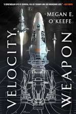 Velocity Weapon (The Protectorate, #1)