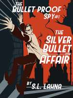 The Silver Bullet Affair (The Bulletproof Spy, #1)