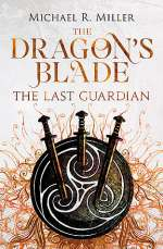 The Last Guardian (The Dragon's Blade, #3)