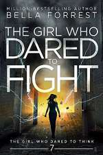 The Girl Who Dared to Fight (The Girl Who Dared to Think, #7)