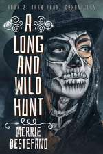 A Long and Wild Hunt (The Dark Heart Chronicles, #2)