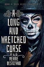A Long and Wretched Curse (The Dark Heart Chronicles, #4)