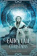 Fairytale Christmas (The Fair Folk Saga, #1)
