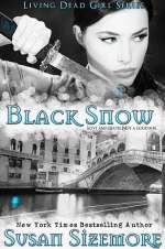 Black Snow (Living Dead Girl, #1)