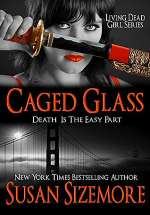 Caged Glass (Living Dead Girl, #3)